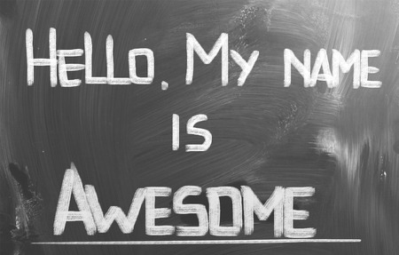 awesome: Hello My Name Is Awesome Concept