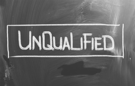 unskilled: Unqualified Concept Stock Photo
