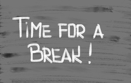 Time For A Break words photo