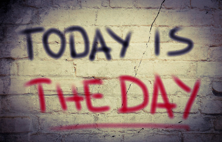 take time out: Today Is The Day Concept