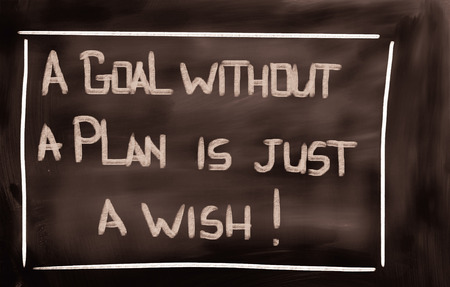 A Goal Without A Plan Is Just A Wish Concept Stock Photo
