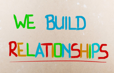 We Build Relationships Concept Stock Photo