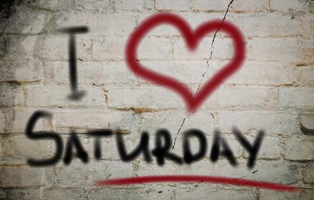 saturday: I Love Saturday Concept