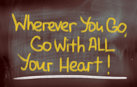 wherever: Wherever You Go Go With All Your Heart Concept