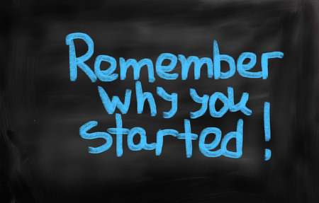positiveness: Remember Why You Started Concept