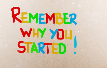 positiveness: Recuerde por qu� comenz� Concept