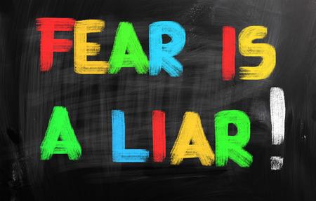 liar: Fear Is A Liar Concept Stock Photo