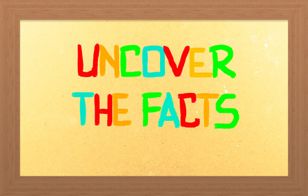 Uncover The Facts Concept photo