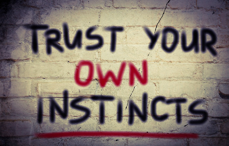 trust: Trust Your Own Instincts Concept