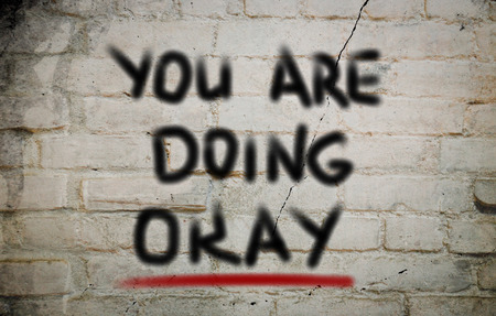 reassurance: You Are Doing Okay Concept