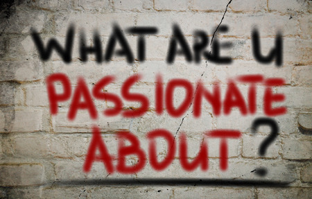 about you: What Are You Passionate About Concept