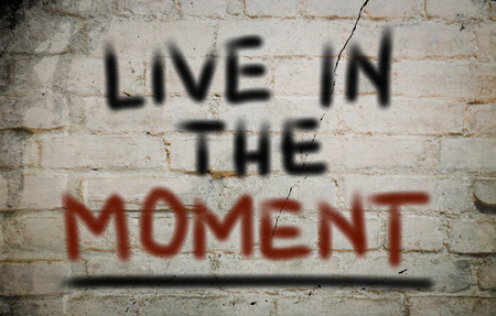 moment: Live In The Moment Concept