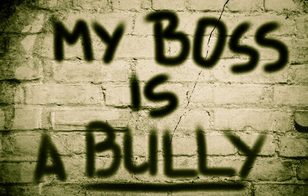 violence in the workplace: My Boss Is A Bully Concept