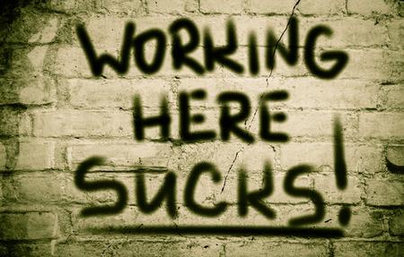low self esteem: Working Here Sucks Concept