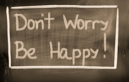 be happy: Dont Worry Be Happy Concept