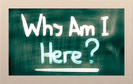 i am here: Why Am I Here Concept