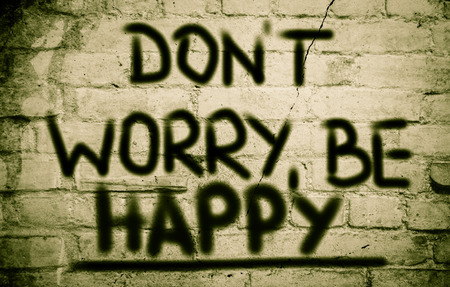 dont worry: Dont Worry Be Happy Concept on wall