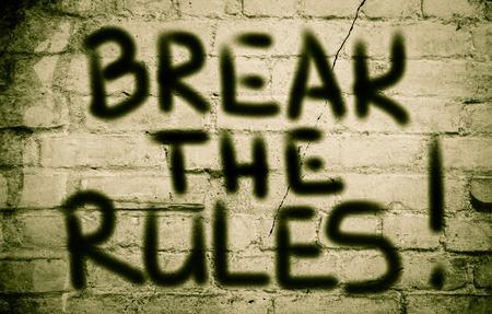 break the rules: Break The Rules Concept