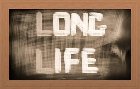 better living: Long Life Concept