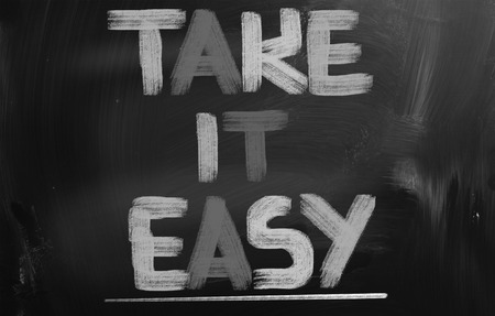 take it easy: Take It Easy Concept