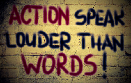 Action Speak Louder Than Words Concept