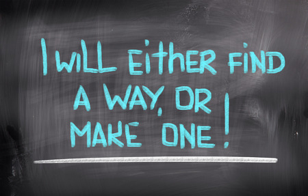either: I Will Either Find A Way Or Make One Concept