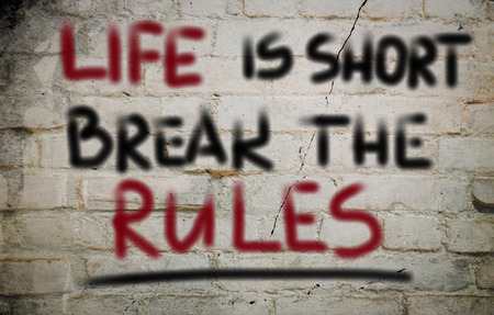 positiveness: Life Is Short Break The Rules Concept Stock Photo