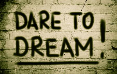 dare: Dare To Dream Concept
