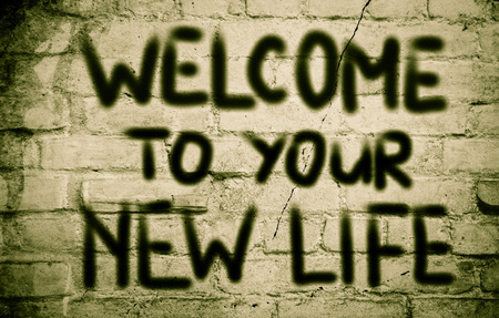 change concept: Welcome To Your New Life Concept