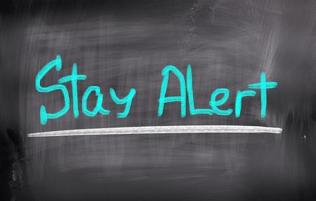 stay alert: Stay Alert Concept