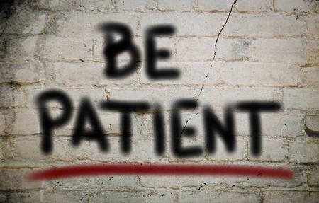 be: Be Patient Concept