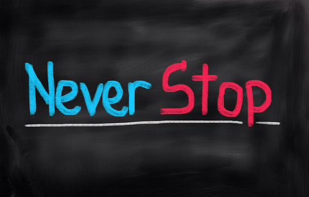 failed attempt: Never Stop Concept Stock Photo