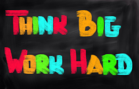just do it: Think Big Work Hard Concep Stock Photo