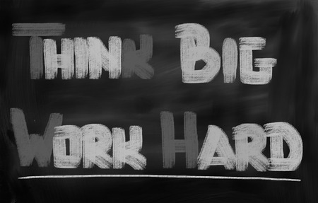 just do it: Think Big Work Hard Concept Stock Photo