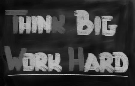 Think Big Work Hard Concept photo
