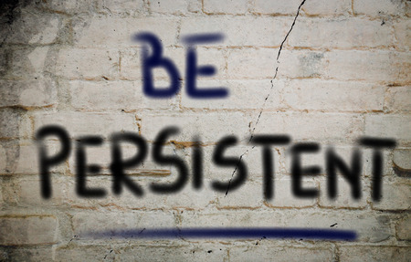 persistent: Be Persistent Concept