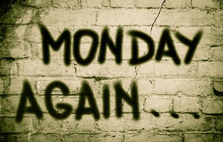 again: Monday Again Concept