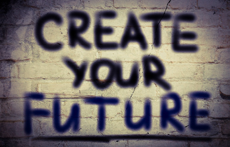 your: Create Your Future Concept