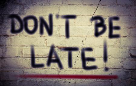 llegar tarde: No sea tard�o Concept