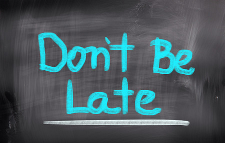 be: Dont Be Late Concept
