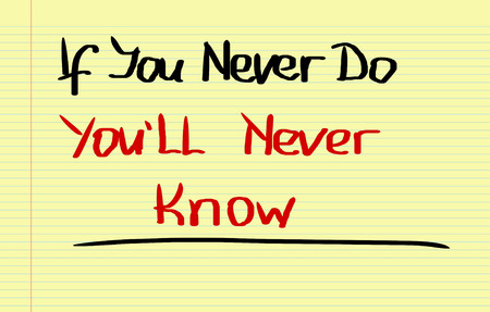 quoted: If You Never Do Youll Never Know Concept Stock Photo