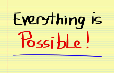 possible: Everything Is Possible Concept