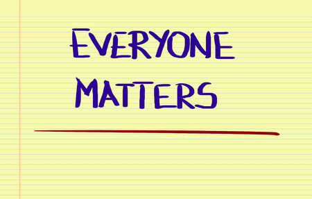 matters: Everyone Matters Concept