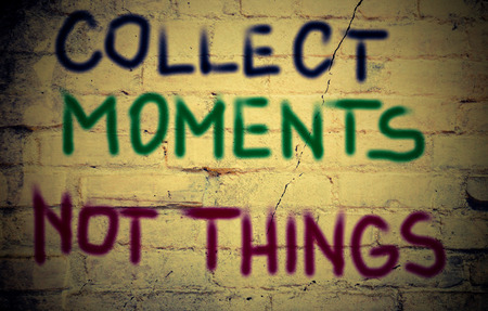 collect: Collect Moments Not Things Concept