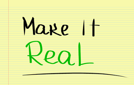 realism: Make It Real Concept Stock Photo