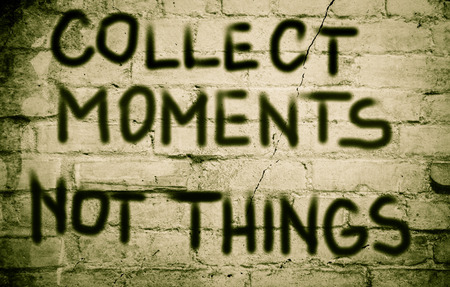 mindful: Collect Moments Not Things Concept