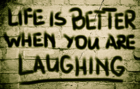 mindful: Life Is Better When You Are Laughing Concept