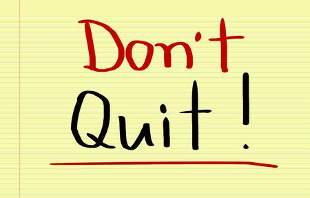 quit: Dont Quit Concept Stock Photo