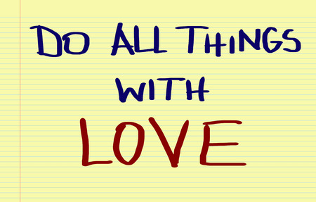 mindful: Do All Things With Love Concept