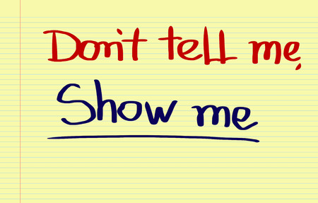 tell: Dont Tell Me Show Me Concept